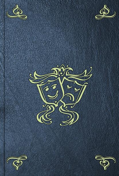 Фото - Louis Benoit Picard Le Gilblas de la Revolution, ou Les confessions de Laurent Giffard. T. 4 jacques delille les jardins ou l art d embellir les paysages