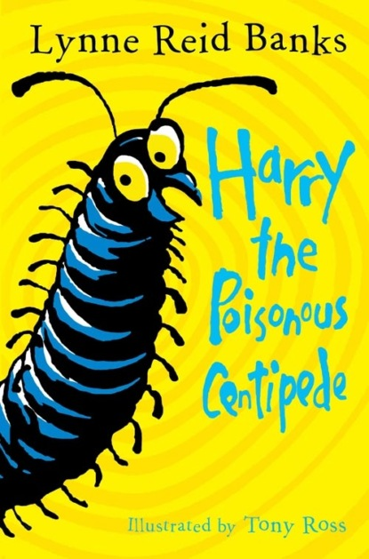 Фото - Tony Ross Harry the Poisonous Centipede: A Story To Make You Squirm hoo pup 1