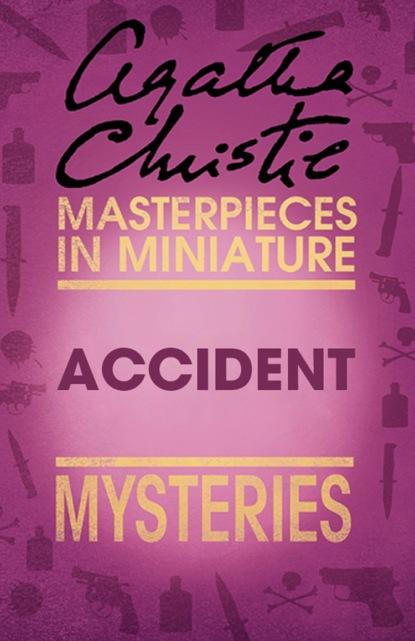 Агата Кристи Accident: An Agatha Christie Short Story агата кристи next to a dog an agatha christie short story