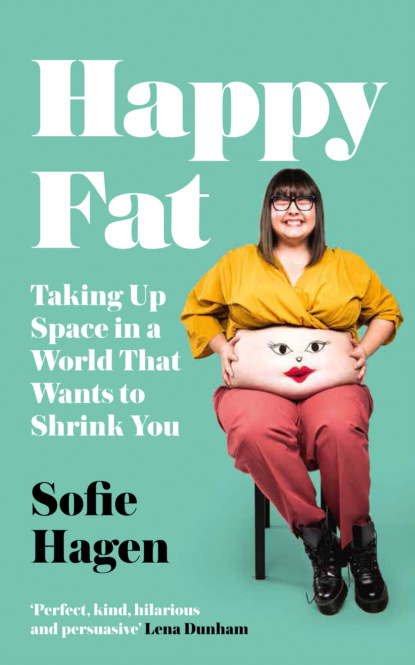 bambi staveley how to make thin hair fat Sofie Hagen Happy Fat: Taking Up Space in a World That Wants to Shrink You