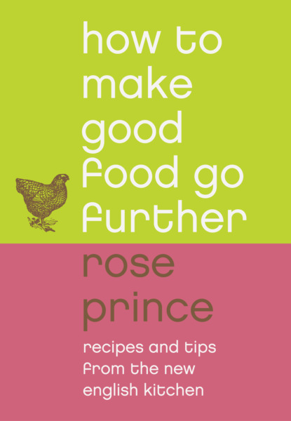 baby food book mum making nutrition recipes for biby infant nursing encyclopedia 0 6 ages Rose Prince How To Make Good Food Go Further: Recipes and Tips from The New English Kitchen
