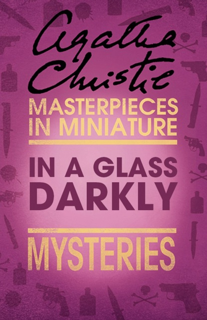 Агата Кристи In a Glass Darkly: An Agatha Christie Short Story christie a n or m