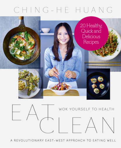 Ching-He Huang Eat Clean: 20 Recipe Bite-Sized Edition ching he huang ching's chinese food in minutes