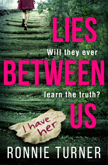 Ronnie Turner Lies Between Us: a tense psychological thriller with a twist you won't see coming