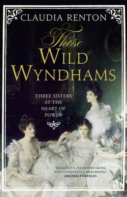 Фото - Claudia Renton Those Wild Wyndhams: Three Sisters at the Heart of Power iconoclast