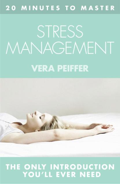 Фото - Vera Peiffer 20 MINUTES TO MASTER … STRESS MANAGEMENT nagoski emily nagoski amelia burnout solve your stress cycle
