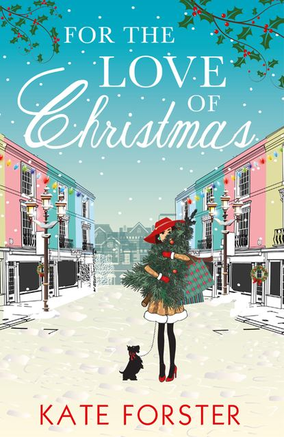 Kate Forster For the Love of Christmas kate forster the last will and testament of daphné le marche