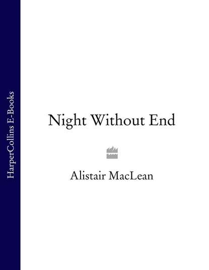 Alistair MacLean Night Without End alistair maclean ice station zebra