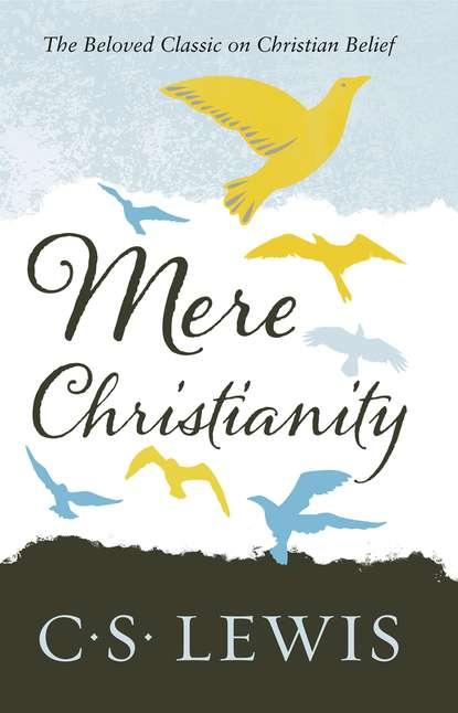 Клайв Стейплз Льюис Mere Christianity