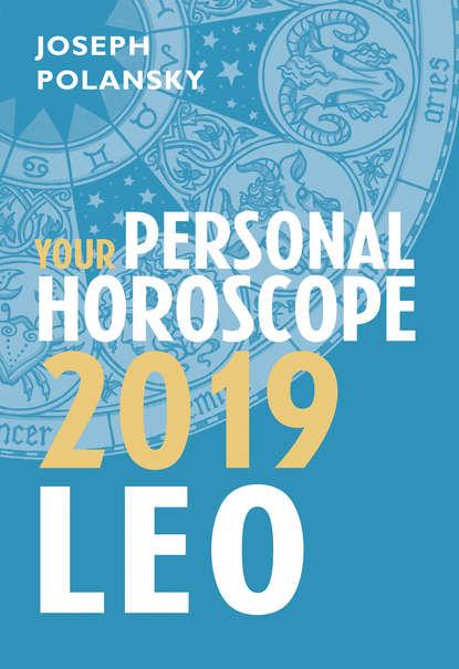 Joseph Polansky Leo 2019: Your Personal Horoscope joseph polansky leo 2020 your personal horoscope
