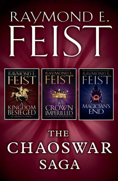 Фото - Raymond E. Feist The Chaoswar Saga: A Kingdom Besieged, A Crown Imperilled, Magician's End raymond e feist magician s end the chaoswar saga book 3