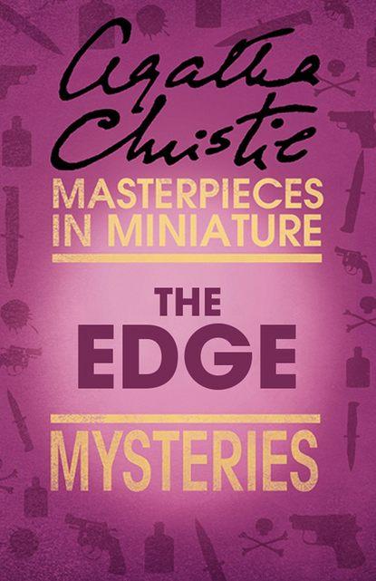 Агата Кристи The Edge: An Agatha Christie Short Story агата кристи next to a dog an agatha christie short story