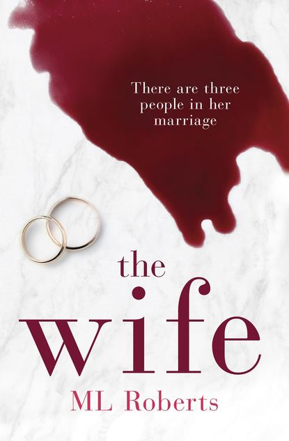 Фото - ML Roberts The Wife: A gripping emotional thriller with a twist that will take your breath away kate medina scared to death a gripping crime thriller you won't be able to put down