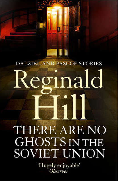 Reginald Hill There are No Ghosts in the Soviet Union недорого