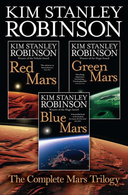 Фото - Kim Stanley Robinson The Complete Mars Trilogy: Red Mars, Green Mars, Blue Mars janna karagozina mars the beginning of