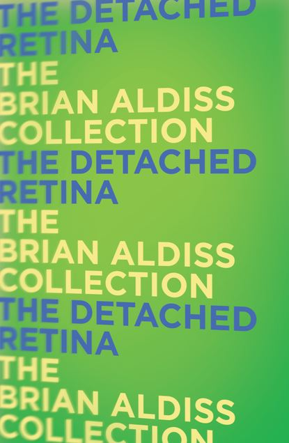 Brian Aldiss The Detached Retina недорого