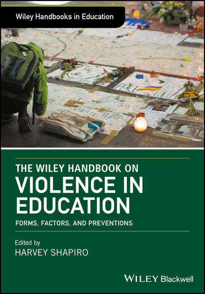 Harvey Shapiro The Wiley Handbook on Violence in Education. Forms, Factors, and Preventions leadership and genocidal violence in rwanda
