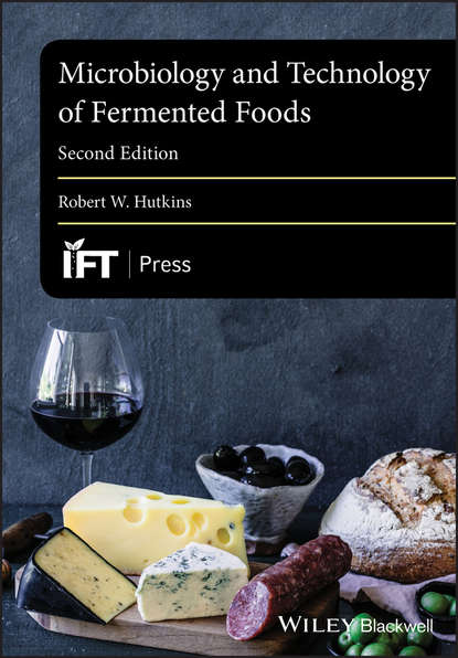 Robert Hutkins W. Microbiology and Technology of Fermented Foods fermented foods in general and ethnic fermented foods in particular