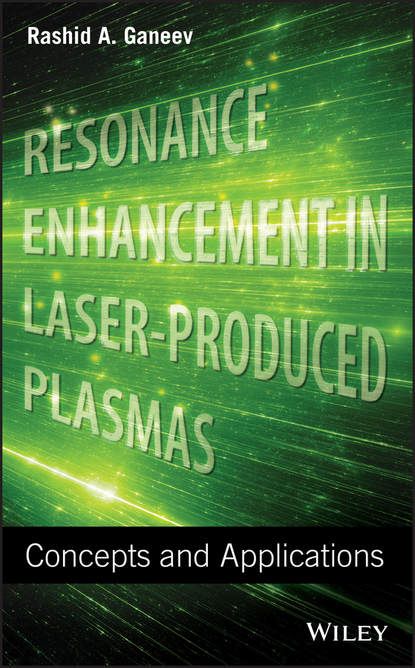 Resonance Enhancement in Laser-Produced Plasmas. Concepts and Applications