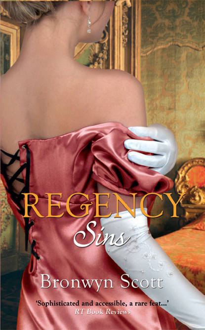 Bronwyn Scott Regency Sins: Pickpocket Countess / Notorious Rake, Innocent Lady bronwyn scott bronwyn scott s sexy regency bundle pickpocket countess grayson prentiss s seduction notorious rake innocent lady libertine lord pickpocket miss the viscount claims his bride