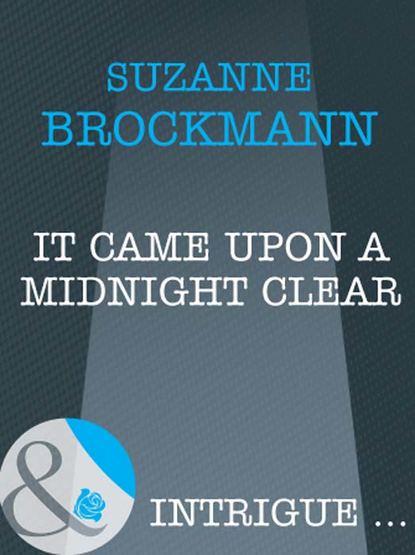 Фото - Suzanne Brockmann It Came Upon A Midnight Clear suzanne brockmann un día más
