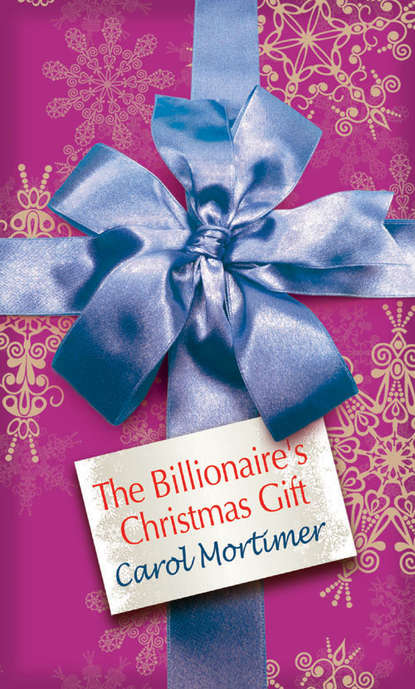 Кэрол Мортимер The Billionaire's Christmas Gift кэрол мортимер christmas with a billionaire