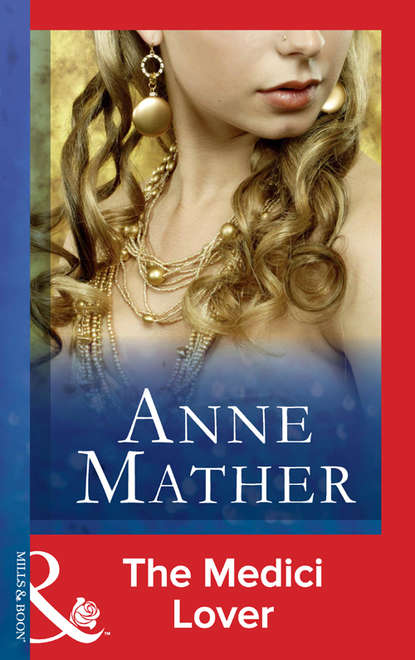Anne Mather The Medici Lover недорого