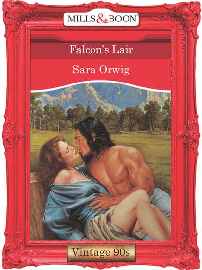 Sara Orwig Falcon's Lair sara orwig cala te e beija me