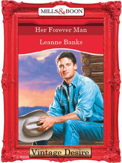 Leanne Banks Her Forever Man недорого
