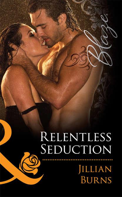 Jillian Burns Relentless Seduction