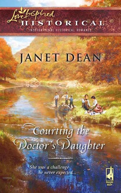 Janet Dean Courting the Doctor's Daughter цена 2017