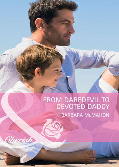 Barbara McMahon From Daredevil to Devoted Daddy daredevil