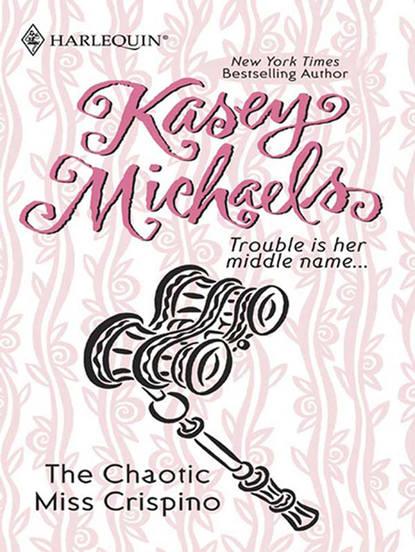 Кейси Майклс The Chaotic Miss Crispino кейси майклс the passion of an angel