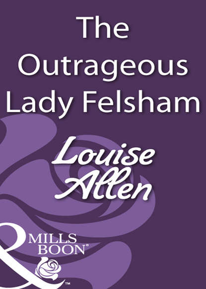 Louise Allen The Outrageous Lady Felsham belinda j womack lessons from the twelve archangels