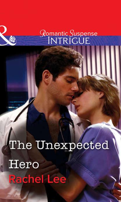 Rachel Lee The Unexpected Hero rachel lee the final mission