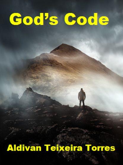 Aldivan Teixeira Torres God's Code недорого