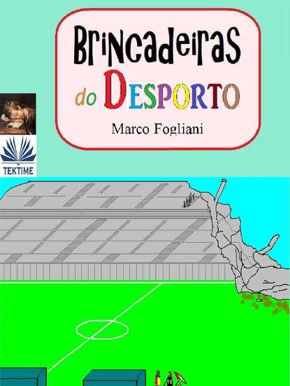 Marco Fogliani Brincadeiras Do Desporto marco fogliani brincadeiras do desporto
