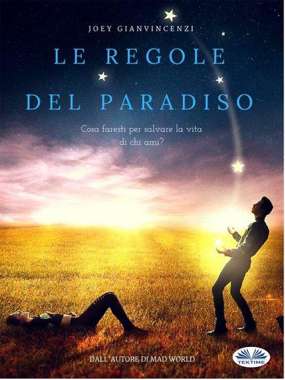 Joey Gianvincenzi Le Regole Del Paradiso giovanni mongiovì le tessere del paradiso