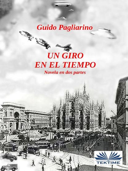 Guido Pagliarino Un Giro En El Tiempo guido boggiani i caduvei mbaya o guaycuru viaggi d un artista nell america meridionale