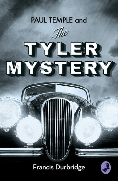 Francis Durbridge Paul Temple and the Tyler Mystery francis durbridge paul temple and the jonathan mystery