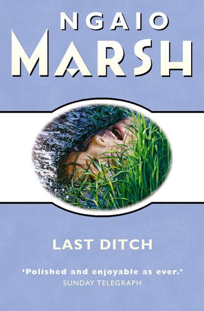 Ngaio Marsh Last Ditch