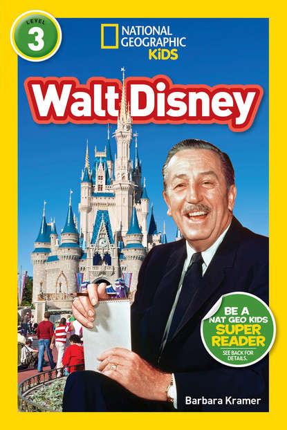 Фото - National Geographic Kids National Geographic Kids Readers: Walt Disney the unofficial guide® to walt disney