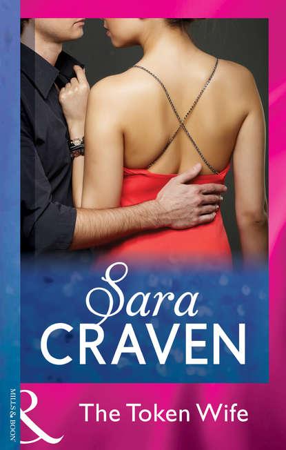 Sara Craven The Token Wife julia james the italian s token wife