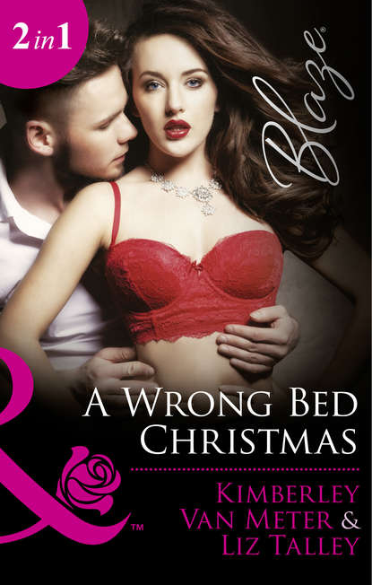 Liz Talley A Wrong Bed Christmas: Ignited
