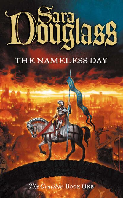 Sara Douglass The Nameless Day sara douglass enchanter book two of the axis trilogy