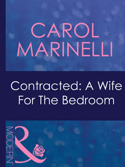 CAROL MARINELLI Contracted: A Wife For The Bedroom carol marinelli contracted a wife for the bedroom