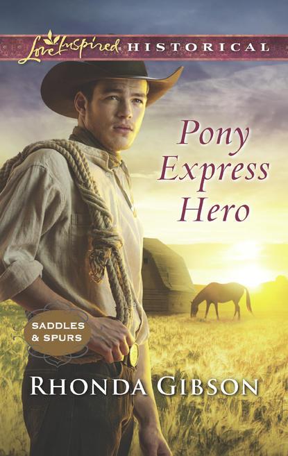 Rhonda Gibson Pony Express Hero glenn d bradley story of the pony express