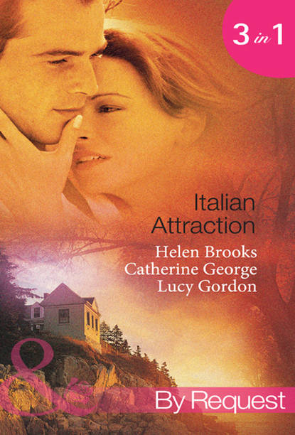 CATHERINE GEORGE Italian Attraction: The Italian Tycoon's Bride / An Italian Engagement / One Summer in Italy... сара крейвен it happened in rome the forced bride the italian s rags to riches wife the italian s passionate revenge