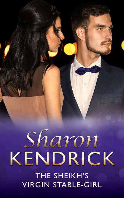 Sharon Kendrick The Sheikh's Virgin Stable-Girl sharon kendrick the desert king s virgin bride