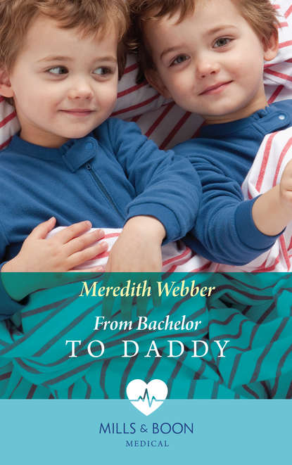 Meredith Webber From Bachelor To Daddy dear mum and dad